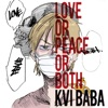 Love or Peace or Both - EP by Kvi Baba