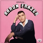 Aaron Frazer - If I Got It (Your Love Brought It)