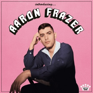 Aaron Frazer - You Don't Wanna Be My Baby