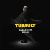 TUMULT, CLUBKONZERT BERLIN
