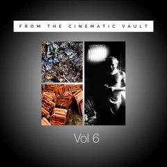 From the Cinematic Vault, Vol. 6