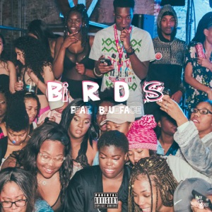 Birds (feat. Blueface) - Single Mp3 Download