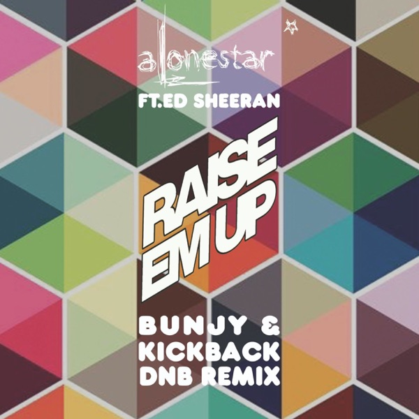 Raise Em Up (feat. Ed Sheeran) [Dnb Remix] - Single