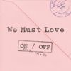 We Must Love - ONF
