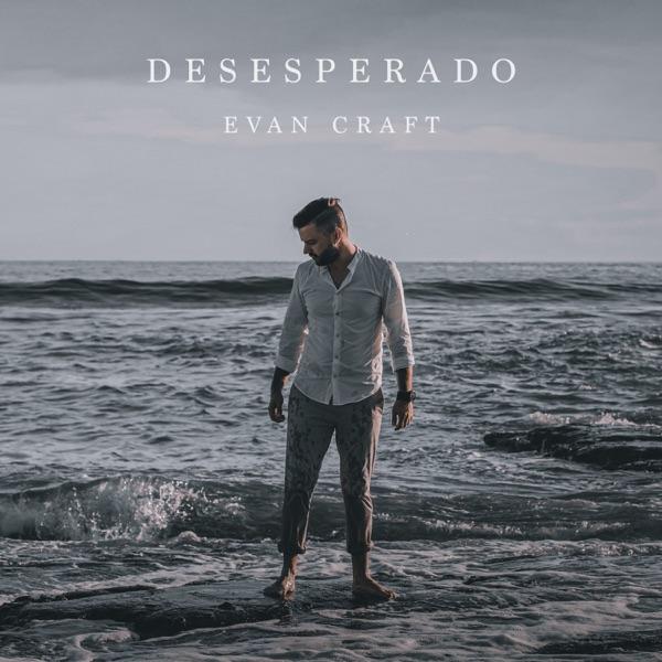 Evan Craft - Desesperado