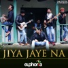 Jiya Jaye Na Single
