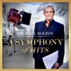 A Symphony of Hits, Michael Bolton
