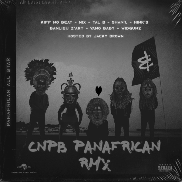 CNPB (Panafrican RMX) [feat. Nix, Tal B, Shan'L, Minks, Banlieuz'art, Vano Baby, Widgunz & Jacky Brown] - Single