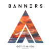 BANNERS - Got It In You (Acoustic)  artwork