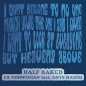 Rhys Marsh;Ex Norwegian - Half Baked