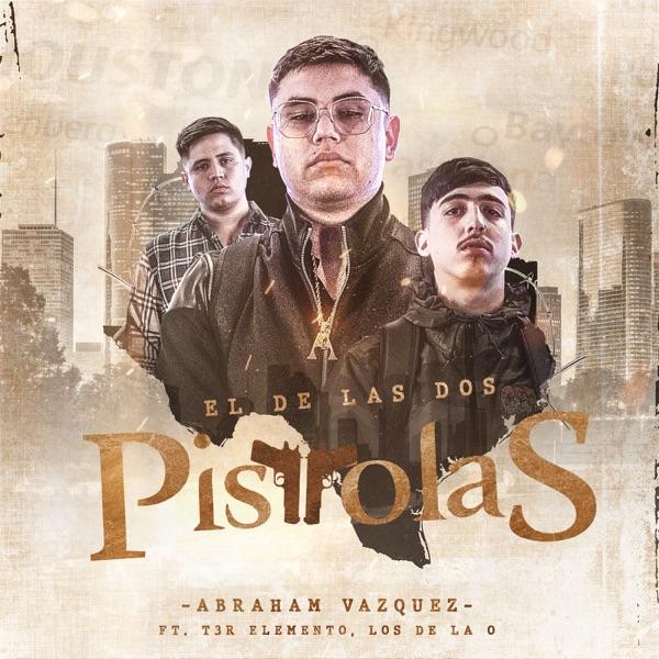 El de las Dos Pistolas (feat. T3r Elemento & Los de la O) - Single