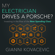 Gianni Kovacevic - My Electrician Drives a Porsche?: Investing in the Rise of the New Spending Class