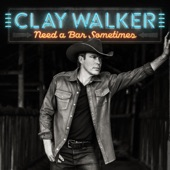 Clay Walker - Need a Bar Sometime