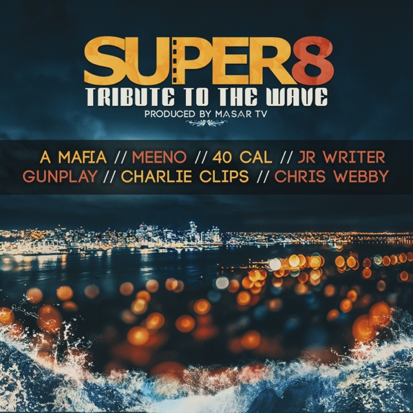 Super 8 (feat. A Mafia, Meeno, 40 Cal, JR Writer, Gunplay, Charlie Clips & Chris Webby) [Tribute to the Wave] - Single