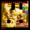 Aabaad Barbaad From Ludo - Pritam & Arijit Singh mp3