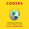 Clive Thompson - Coders: The Making of a New Tribe and the Remaking of the World (Unabridged) artwork
