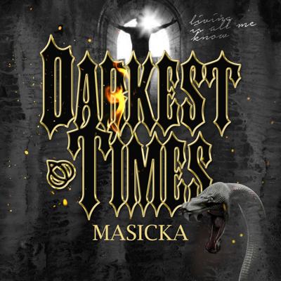 Darkest Times - Masicka song