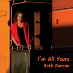Beth Duncan - Serves Me Right