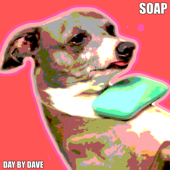 Soap - Day by Dave