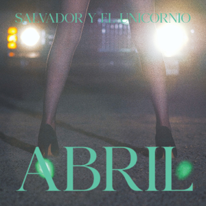 Salvador y el Unicornio - Abril