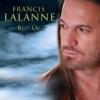 Francis Lalanne - On Se Retrouvera (Version Parlée)