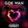 Let Me Be Your Fantasy feat Kele Le Roc - Gok Wan & Craig Knight mp3