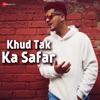 Khud Tak Ka Safar