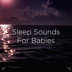 "Relajacion Del Mar, Relajación & BodyHI - !!"" Sleep Sounds for Babies ""!!"