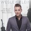 Ik Blijf Hier Nog Wel Even - Wesley Klein