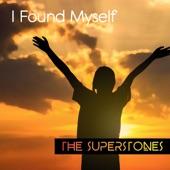 The Superstones - I Found Myself