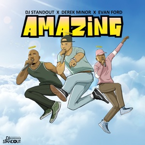 Amazing (feat. Derek Minor & Evan Ford) - Single Mp3 Download