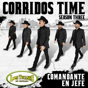 "Los Tucanes de Tijuana - Corridos Time – Season Three ""Comandante En Jefe"""
