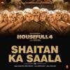 Shaitan Ka Saala From Housefull 4 Single