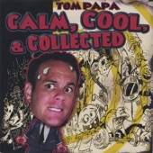 Tom Papa - Not Cool