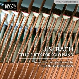 Eleonor Bindman - J.S. Bach: Cello Suites (Arr. E. Bindman for Piano)