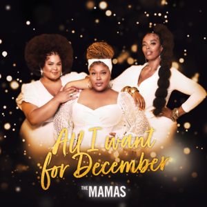 The Mamas - All I Want For December - EP