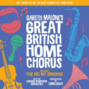 Gareth Malone's Great British Home Chorus - Gareth Malone's Great British Home Chorus - EP