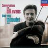 Conversations with Bill Evans - Jean-Yves Thibaudet