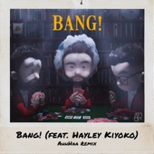 AJR - Bang! (AhhHaa Remix)