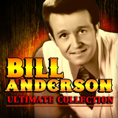 Ultimate Collection - Bill Anderson