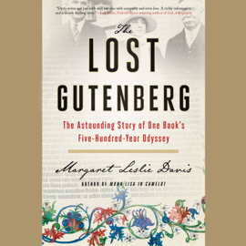 The Lost Gutenberg: The Astounding Story of One Book's Five-Hundred-Year Odyssey (Unabridged) audiobook