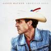 American Soul - Aaron Watson mp3