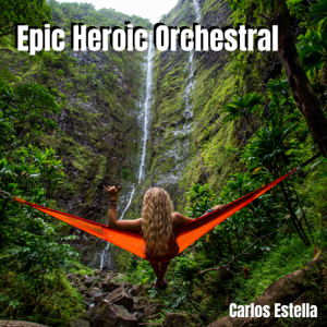 Carlos Estella - Epic Heroic Orchestral