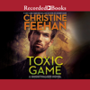 Christine Feehan - Toxic Game  artwork