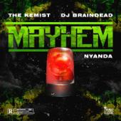 Mayhem  The Kemist, DJ BrainDead & Nyanda - The Kemist, DJ BrainDead & Nyanda