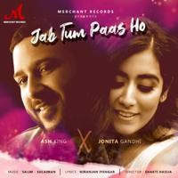 Salim-Sulaiman - Jab Tum Paas Ho (feat. Jonita Gandhi and Ash King)