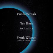 Fundamentals: Ten Keys to Reality (Unabridged)