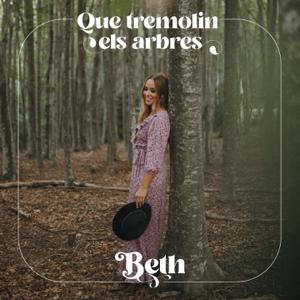 Beth - Que Tremolin Els Arbres