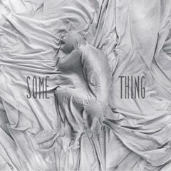 Some Thing EP (Extended)