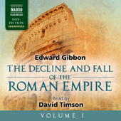 The Decline and Fall of the Roman Empire - Volume I